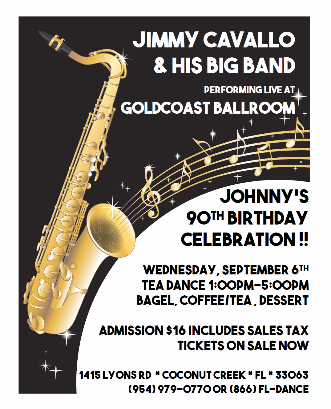 CLICK HERE to print Flyer: Jimmy Cavallo & His Big Band Live at Goldcoast Ballroom - September 6, 2017 (1:00 PM - 5:00 PM) - Celebrate Johnny's 90th Birthday!!