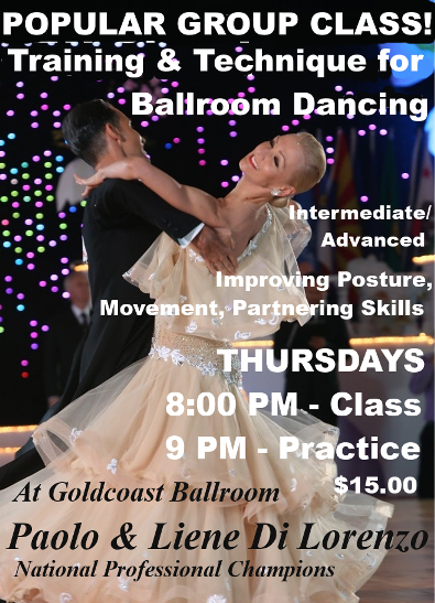 EXCITING!! VERY POPULAR CLASS!! – Training & Technique for Ballroom Dancing – with Liene & Paolo Di Lorenzo!! – Thursdays, November 2, 9, 16 & 30 — Class 8:30 PM – 9:30;   Practice Session 9:30 PM – 10:00 PM (Included) – $15.00