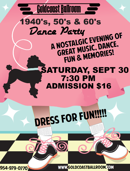 1940'S, 50's & 60's Dance Party - Sept 30, 2017 at Goldcoast Ballroom!