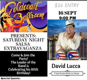 David Lucca Orchestra LIVE!! -  Saturday Night Salsa Extravaganza!! -  Saturday, Sept 16, 2017 - 9:00 PM - at Goldcoast Ballroom