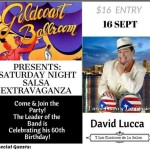 SATURDAY NIGHT SALSA EXTRAVAGANZA!! – David Lucca Orchestra LIVE!!! – Saturday, September 16 – Celebrate David Lucca's 60th Birthday – 9:00 PM – 3:00 AM – $16.00*
