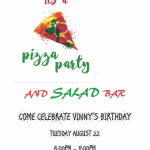 Come Celebrate Vinny's Birthday!!! – Pizza Party & Salad Bar!! – Tuesday, August 22, 2017 – 8:00 PM – 11:00 PM
