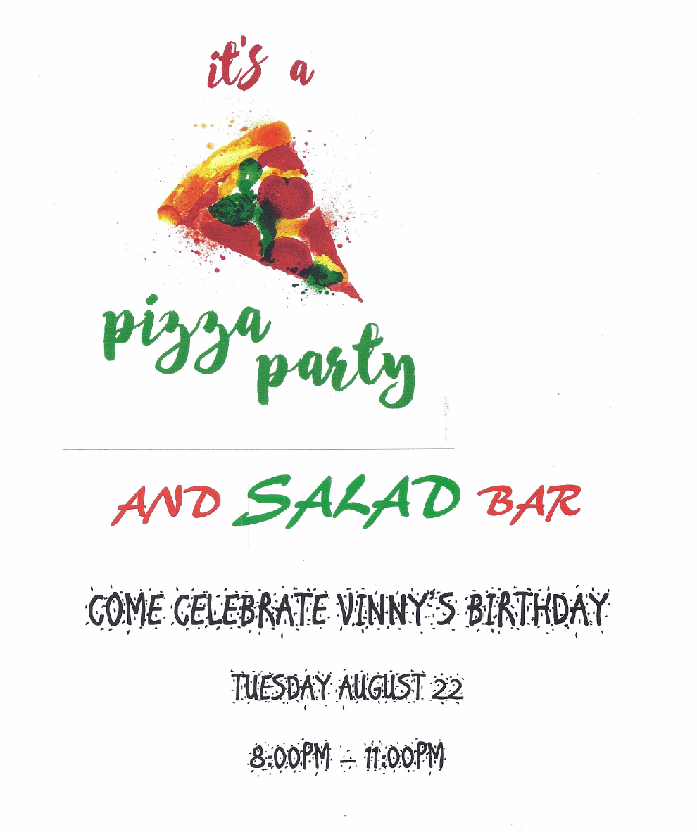 Celebrate Vinny's Birthday!! - Pizza Party & Salad Bar - Tuesday, August 22, 2017