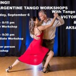 EXCITING!! – ARGENTINE TANGO WORKSHOPS with Tango Masters Victor Golub & Aksana Golub!!! – Every Wednesday Evening, Starting September 6 – 7:00 PM – 8:15 PM – Beginner Workshop; 8:15 PM – 9:30 PM – Intermediate Workshop – $15.00 per person per Workshop