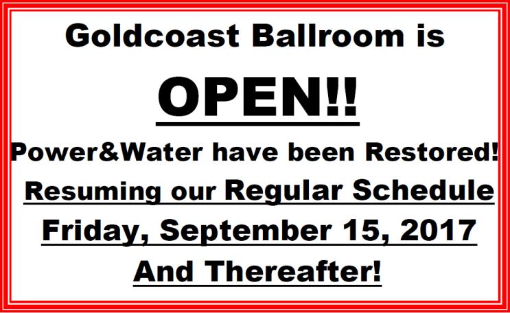Goldcoast Ballroom Open! Power & Water Restored Resuming Regular Schedule, Friday, Sept 15, 2017 743 X 456