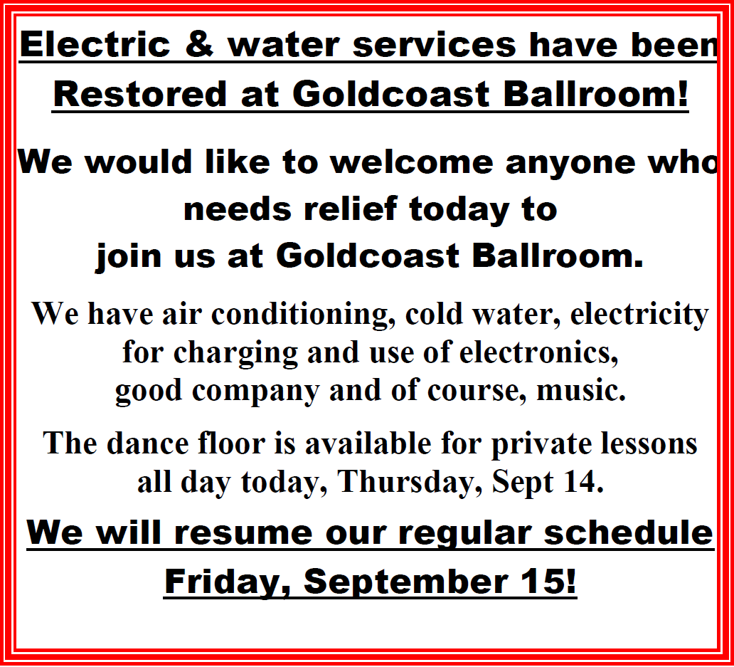 Power & Water Restored at Goldcoast Ballroom!! - We Welcome Anyone Needing Relief to Join us Today! - Resuming Regular Schedule Friday, Sept 15, 2017