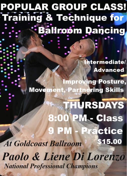 EXCITING!! VERY POPULAR CLASS!! – Training & Technique for Ballroom Dancing – with Liene & Paolo Di Lorenzo!! – Thursdays September 6 & 13: Class 8:00 PM – 8:45 PM;   Practice Session 9:30 PM – 10:00 PM – Thursdays, September 20 & 27: Class: 8:30 PM – 9:30 PM & Practice Session 9:30 PM – 10:00 PM (Included)