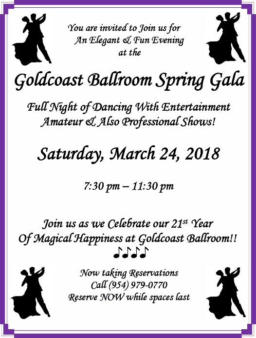 GOLDCOAST BALLROOM SPRING GALA!!! – Saturday, March 24, 2018 – 7:30 pm – 11:30 pm – Full Night of Dancing & Fabulous Show – Celebrating our 21st Year of Magical Happiness at Goldcoast Ballroom!! – Reserve NOW while spaces last!!