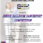 Save the Date!! – Friday, October 12, 2018 – SENIOR BALLROOM DANCESPORT COMPETITION (50+)!!  – 12 Noon – 4 pm at Goldcoast Ballroom – Organized by Broward County Senior Games in Collaboration with Goldcoast Ballroom
