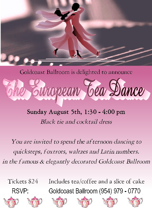 Goldcoast Ballroom Announces EUROPEAN TEA DANCE!! – Sunday, August 5, 2018 (1:30 pm – 4:00 pm) – Black tie and cocktail dress – $24.00*