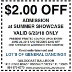 SPECIAL!! – With this Coupon – $2.00 Off Admission at our Summer Showcase!! – Saturday, June 23, 2018 – 6:00 PM – Lots of General Dancing!!