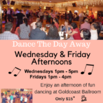 Join us for a Fun Afternoon of Social Dancing at Goldcoast Ballroom!! – Wednesday Afternoons (1 pm – 5 pm) & Friday Afternoons (1 pm – 4 pm)!! – Includes Coffee & Bagel, Mixers, Line Dance, and More!!
