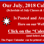 Our July 2018 Calendar of Classes & Events is Posted.  Go to our Calendar page for July