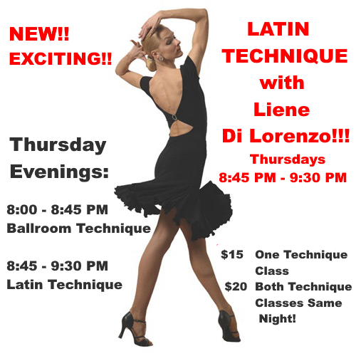 EXCITING!!  – Every Thursday Evening – TECHNIQUE FOR LATIN DANCING with National Professional Champion Liene Di Lorenzo!!! – Intermediate/ Advanced – Class 8:45 PM – 9:30 PM (Following Liene & Paolo's Ballroom Technique Class); Practice Session 9:30 PM – 10:00 PM (included)