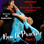 Alexander & Veronika Voskalchuk - September 19, 2018 Workshop - How to Practice (Part 1)