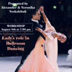 Alexander & Veronika Voskalchuk - Workshop - Lady's Role in Ballroom Dancing - Wednesday, August 8 - 7.30 PM