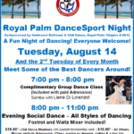 Don't Miss Royal Palm DanceSport Night -Tuesday, August 14 – 8:00 PM – 11:00 PM – A Fun Night of Dancing with Some of the Best Dancers Around! – Everyone Welcome! – COMPLIMENTARY CLASS with Liene DiLorenzo Included! – $16* for USA Dance Members | $18* for all Others