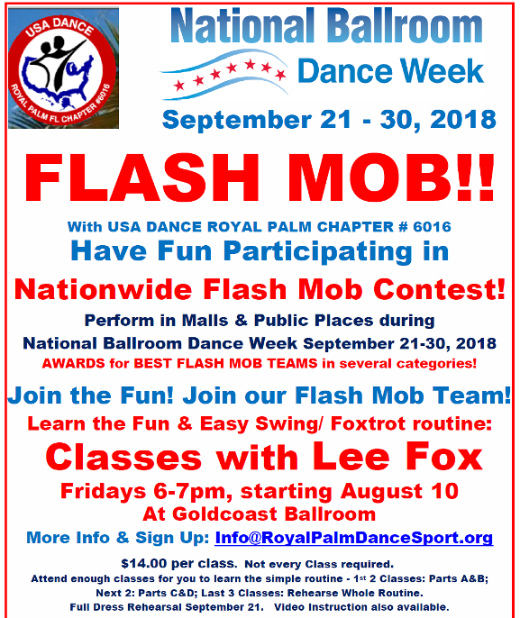 FUN!! – Swing/ Foxtrot Routine – FLASH MOB CLASSES!!! – with Lee Fox – Fridays (6 pm-7 pm), Starting August 10 – Join & Prepare for the Exciting NATIONWIDE FLASH MOB!! – To be performed in malls & public places during National Ballroom Dance Week, Sept 21-30, 2018! – $14 per class