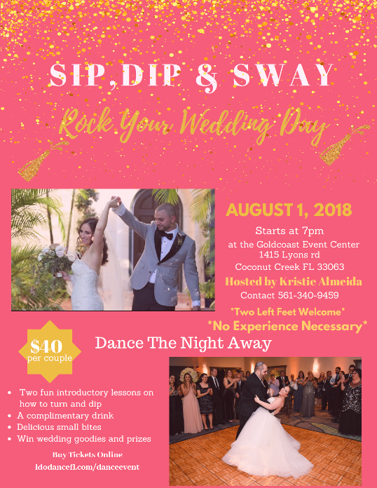 Sip, Dip & Sway – Two Fun Introductory Lessons & Reception for Wedding Couples with Kristie Almeida – Learn how to Turn & Dip! – August 1, 2018 – Starts at 7:00 PM – Includes a Complimentary drink + Delicious small bites + Win Wedding Goodies & Prizes! – $40.00 per couple