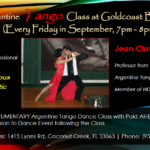 NEW!! EXCITING!! – Argentine Tango Classes Every Friday in September – 7 PM – 8 PM – All Levels – with Jean Claude Babiloni & Robin Ren – COMPLIMENTARY with Paid Admission to the Friday Evening Dance