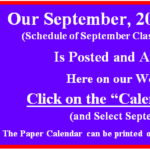 Our September 2018 Calendar of Classes & Events is Posted.  Go to our Calendar page for September