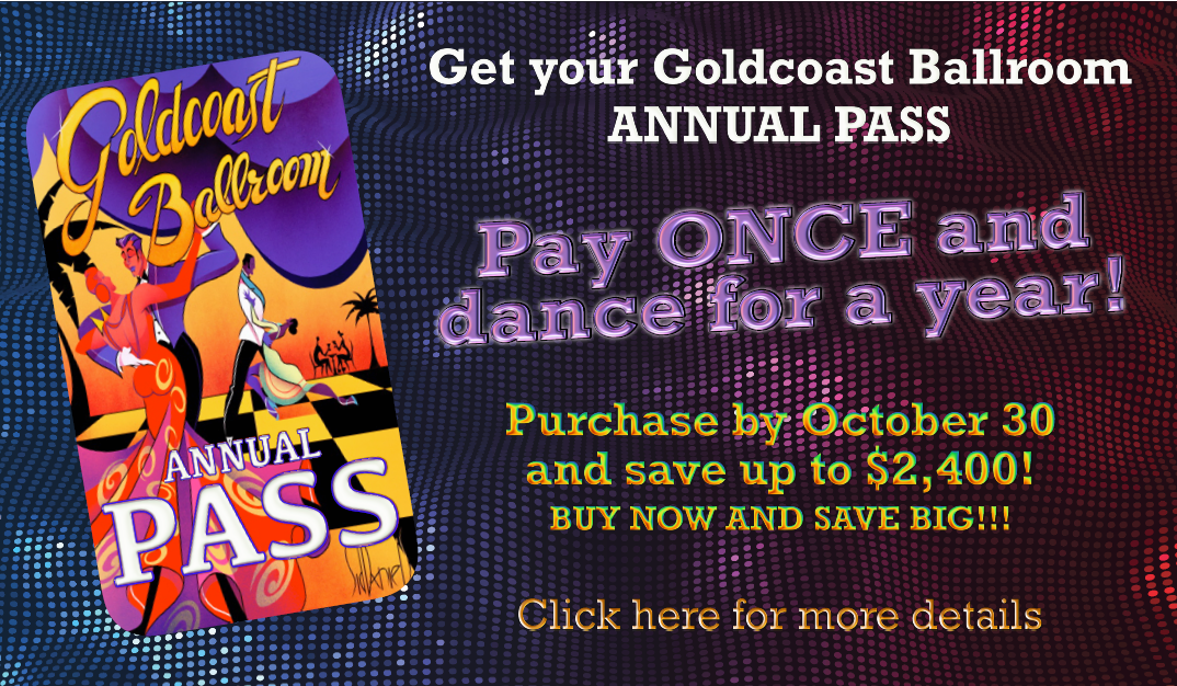 Goldcoast Ballroom Annual Pass - Buy Now and Save Big!!