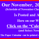 Our November 2018 Calendar of Classes & Events is Posted.  Go to our Calendar page for November