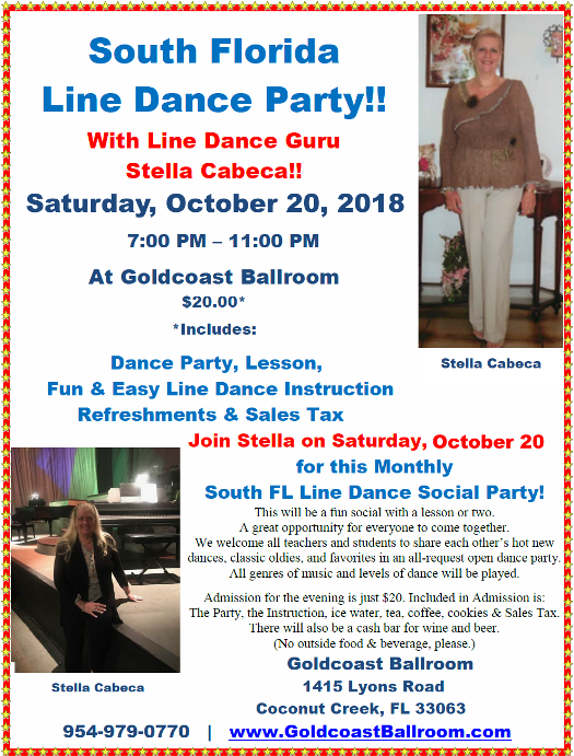 South Florida Line Dance Party – Saturday, October 20 – 7 PM – 11 PM – with Line Dance Guru Stella Cabeca!! – $20.* – Includes Party, Line Dance Instruction, Refreshments & Sales Tax