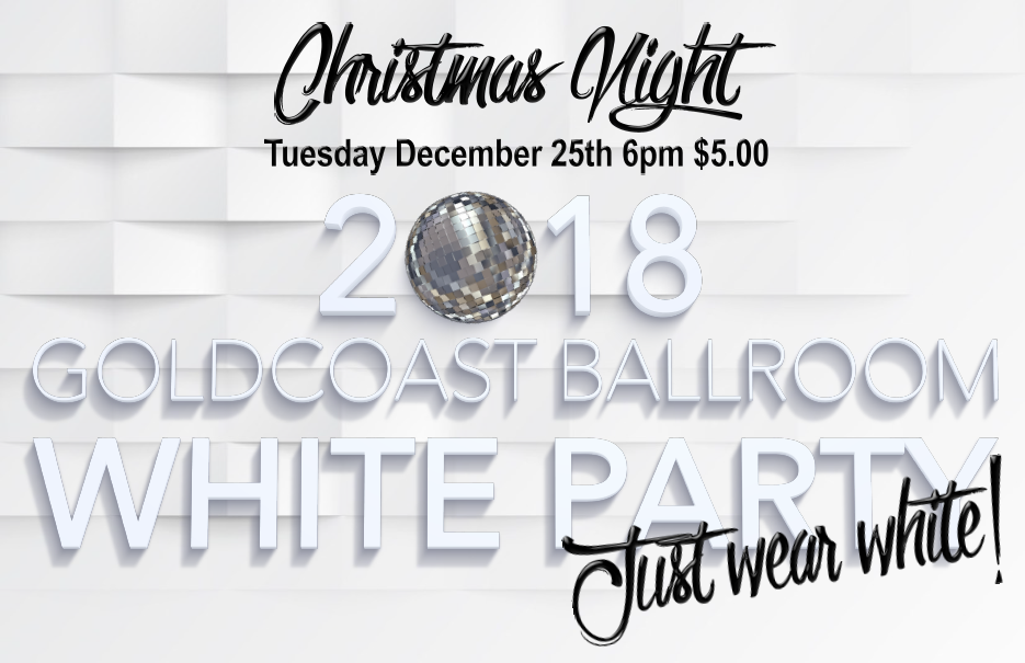 2018 White Party - December 25, 2018 at Goldcoast Ballroom! - Just Wear White!
