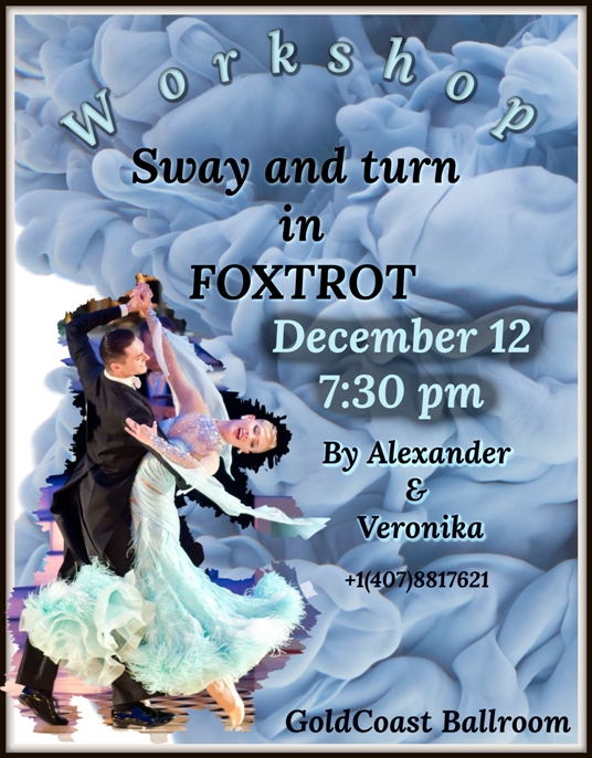 SPECIAL MASTER WORKSHOP – 'SWAY & TURN IN FOXTROT' – Wednesday, December 12 – 7:30 PM – with US Open Professional Champions ALEXANDER & VERONIKA VOSKALCHUK!!