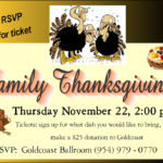 Family Thanksgiving – Thursday, November 22 – at Goldcoast Ballroom! – $25.00 Donation or Sign Up to Bring a Dish!