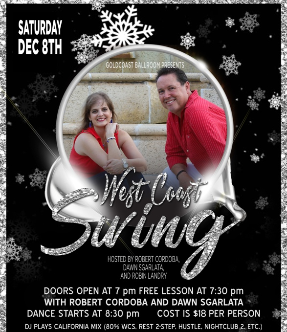 West Coast Swing Saturday Dance – with Robert Cordoba and Dawn Sgarlata! – Saturday, December 8, 2018 – Complimentary Class 7:30 pm Included – Dance Starts 8:30 PM – $18.00*