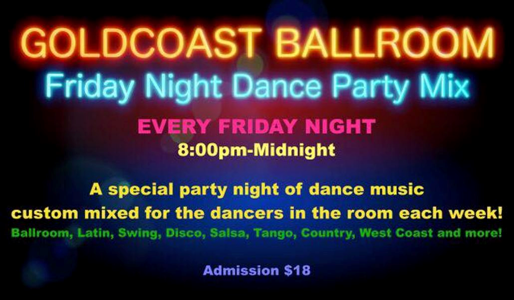 Friday Night Dance Party at Goldcoast Ballroom!