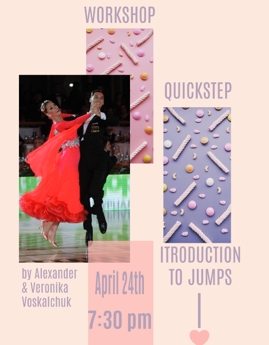 SPECIAL WORKSHOP – 'QUICKSTEP – INTRODUCTION TO JUMPS!' – Wednesday, April 24 – 7:30 PM – with US Open Professional Ballroom Champions ALEXANDER & VERONIKA VOSKALCHUK!!