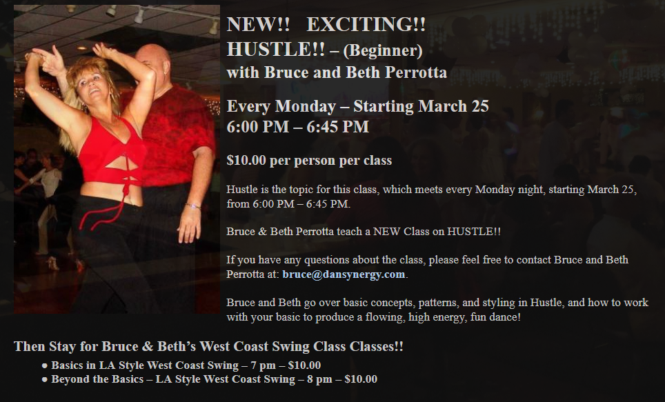 NEW!! – Hustle!! – (Beginner) – Every Monday – 6 – 6:45 pm – with Bruce & Beth Perrotta!! — Then Stay for West Coast Swing Classes with Bruce & Beth (7pm Basics – 8pm Int/ Adv)!!