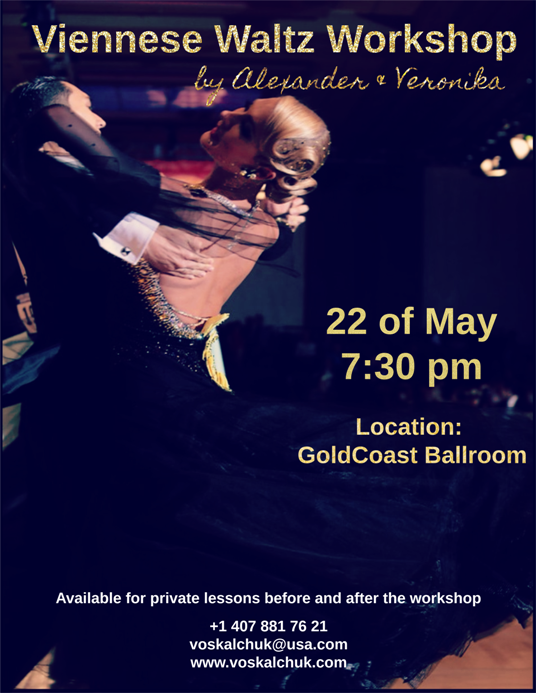 SPECIAL VIENNESE WALTZ WORKSHOP – May 22 – 7:30 PM – with ALEXANDER & VERONIKA VOSKALCHUK – US Open Professional Ballroom Champions!!