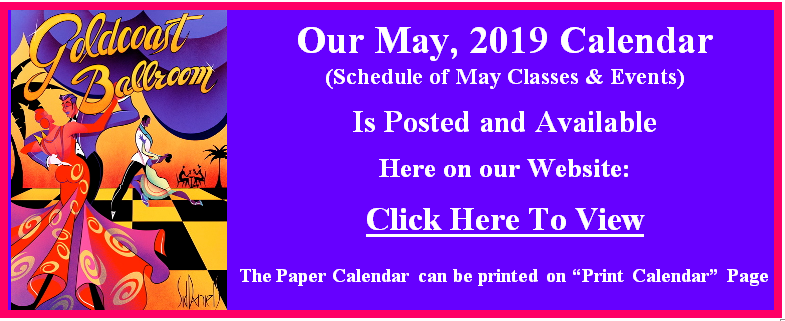 Our May 2019 Calendar of Classes & Events is Posted.  Go to our Calendar page for May