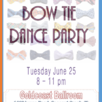Special Bow Tie Dance Party – Tuesday, June 25 – 8:00 PM – 11:00 PM – $18.00* – Complimentary Class with Liene Di Lorenzo 7 PM – 8 PM (included with paid Admission to the Dance)
