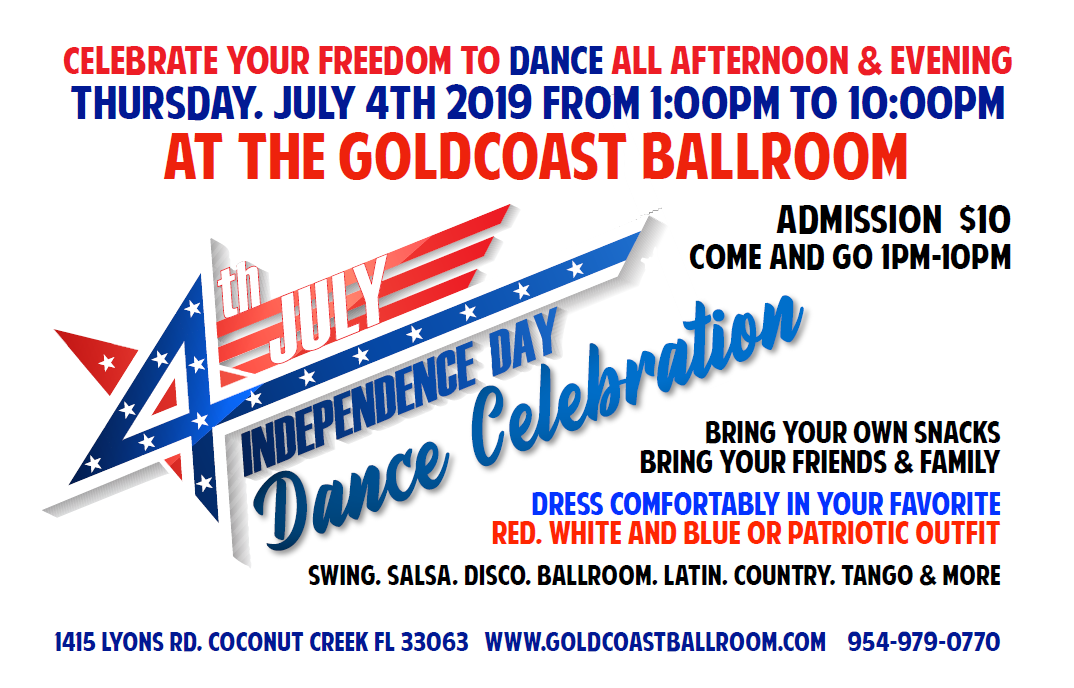 Fourth of July - Dance Celebration - 1PM - 10PM - Only $10.00 - at Goldcaost Ballroom!