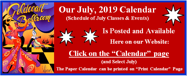 Goldcoast Ballroom's July, 2019 Calendar is Posted - CLICK HERE TO VIEW