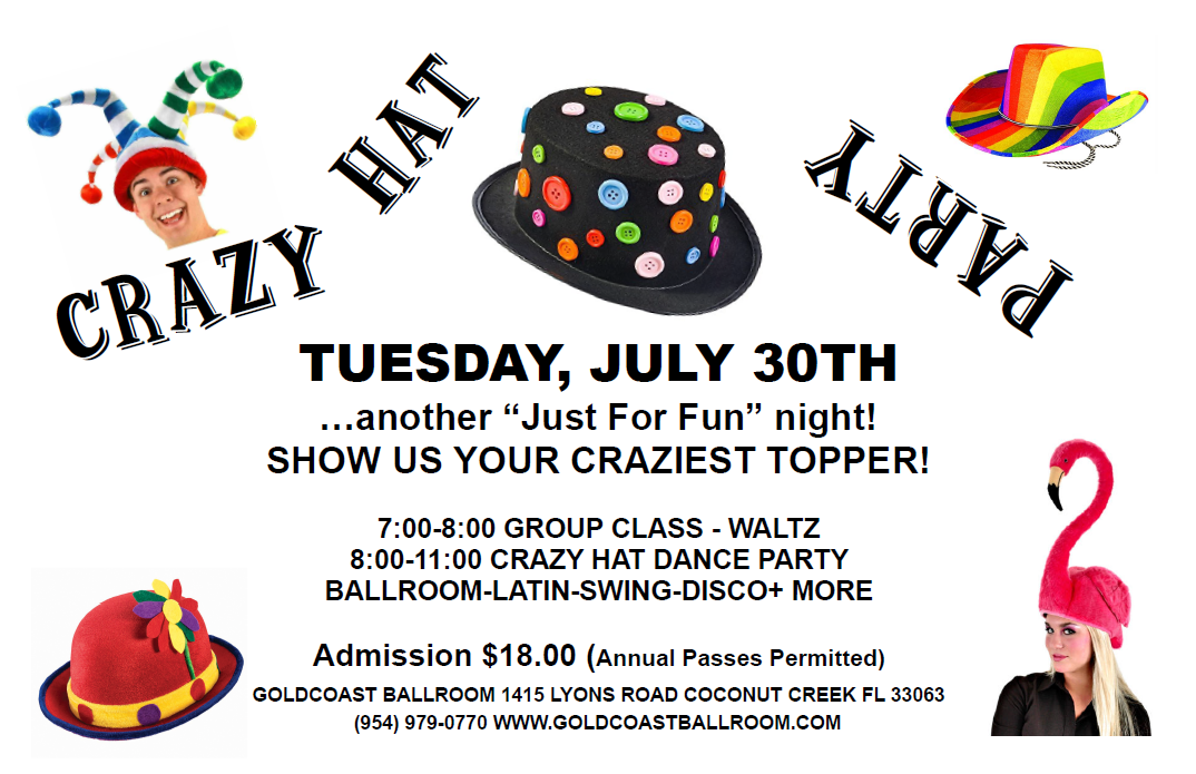 Crazy Hat Party - Tuesday, July 30 at Goldcoast Ballroom!