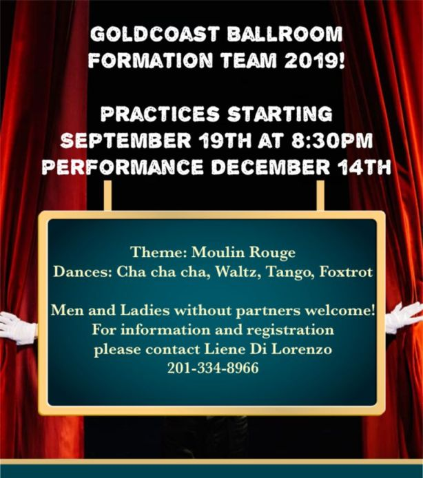 2019 Goldcoast Ballroom Formation Team!!  – Classes Start September 19 – 8:30 PM – 9:30 PM, with Practice Following – Contact Liene Di Lorenzo if you are interested in joining the Team!! – $15.00 per person per class
