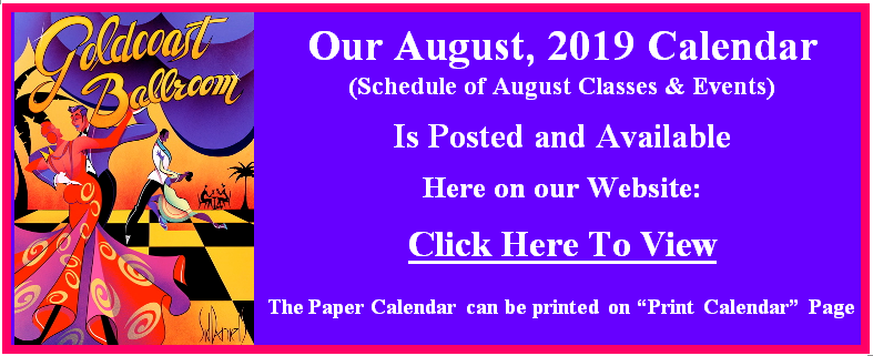 Goldcoast Ballroom's August, 2019 Calendar is Posted - CLICK HERE TO VIEW