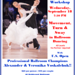SPECIAL MASTER WORKSHOP – Movement, Turn & Sway in Ballroom Dancing! – Wednesday, September 18 – 7:30 PM – 8:30 PM – with US Open Professional Ballroom Champions ALEXANDER & VERONIKA VOSKALCHUK!!