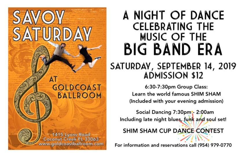 SAVOY SATURDAY – SEPTEMBER 14 – A NIGHT OF DANCE CELEBRATING THE MUSIC OF THE BIG BAND ERA!! – 7:30 PM – 2:00 AM (including late night blues, funk and soul set) + SHIM SHAM CUP DANCE CONTEST! – Complimentary Class (6:30 PM – 7:30 PM) – SHIM SHAM with Bradley (included)! – Only $12.00* for All Night