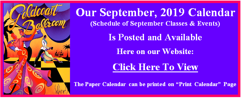 Goldcoast Ballroom's September, 2019 Calendar is Posted - CLICK HERE TO VIEW