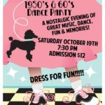 50's & 60's NIGHT DANCE PARTY!! – Saturday, October 19 – 7:30 PM – Only $12.00! – Great Music, Dance, Fun & Memories of the 50's & 60's! – Dress for Fun!