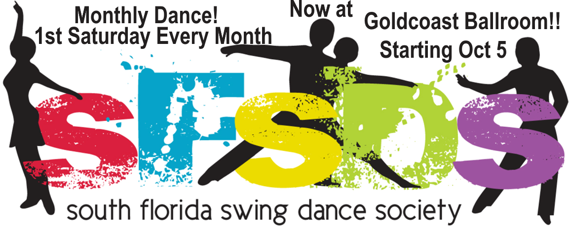 South Florida Swing Dance Society - Monthly Dance Now at Goldcoast Ballroom!! - 1st Saturday Every Month starting October 5!!