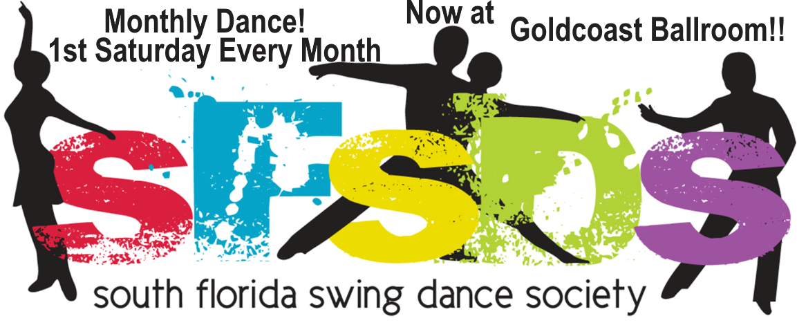 South Florida Swing Dance Society - Monthly Dance Now at Goldcoast Ballroom!! - 1st Saturday Every Month!!