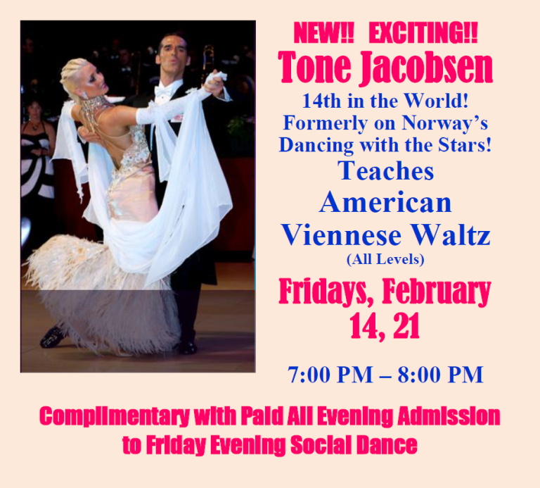 NEW!!  EXCITING!! – American Viennese Waltz (All Levels) – with Tone Jacobsen!! – 14th in the World!! – Feb 14 & 21 – 7:00 PM – 8:00 PM – Complimentary with Paid Full Evening Admission to Friday Social Dance following the Class